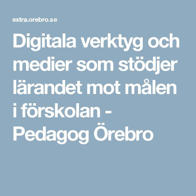 Digitala verktyg och medier som stödjer lärandet mot målen i förskolan - Pedagog Örebro