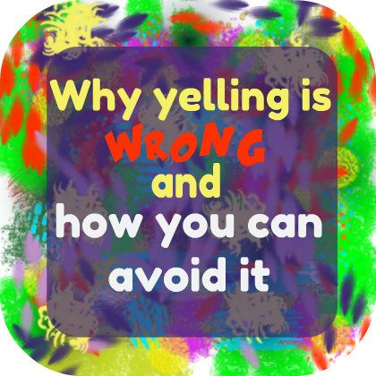 Intuitively, most of us know that yelling is wrong. It just doesn't feel right. In most cases, when a parent results to yelling, it's be...