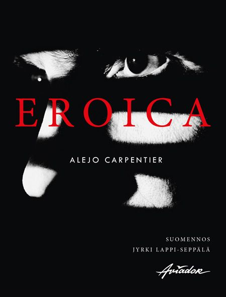 Alejo Carpentier: Eroica