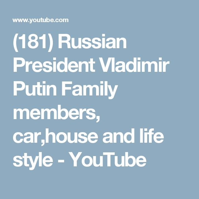 (181) Russian President Vladimir Putin Family members, car,house and life style - YouTube