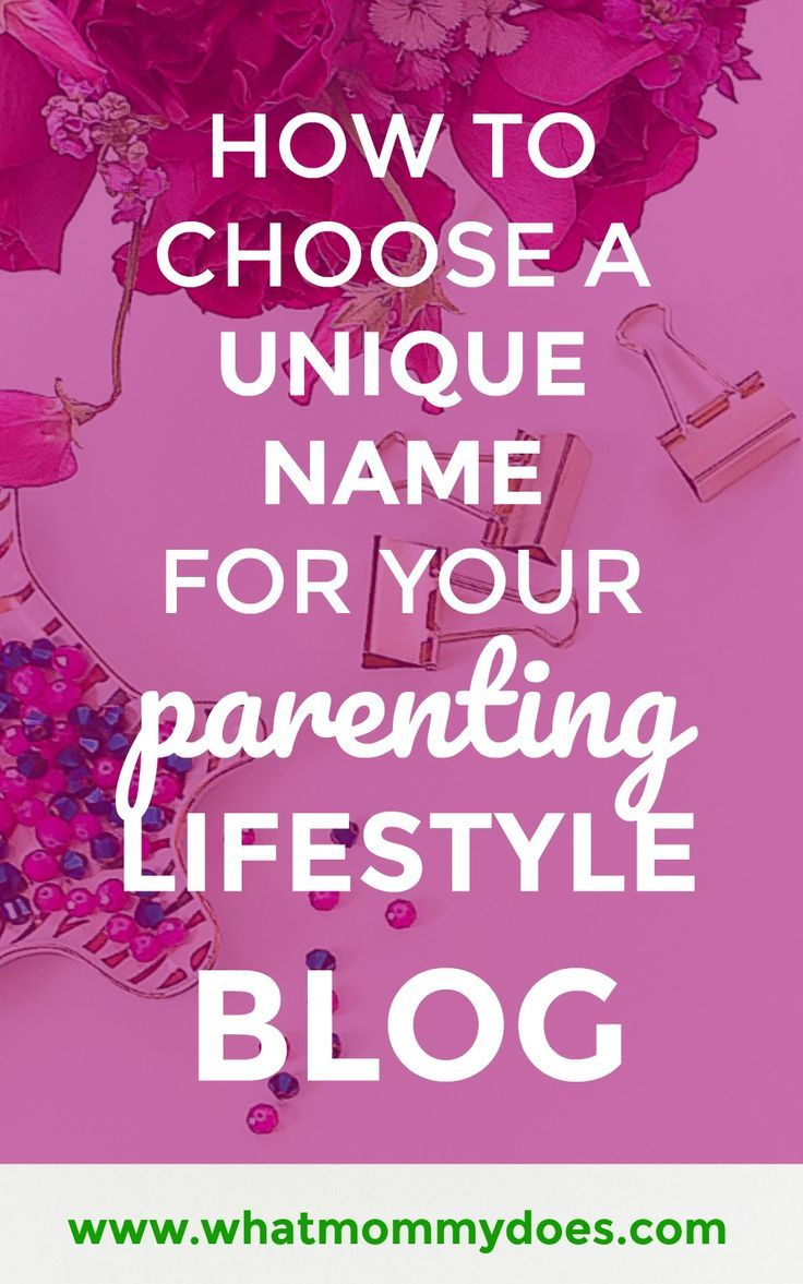 3 Tips for Choosing a Unique Blog Name You'll Absolutely Love