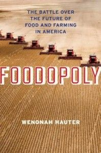 Foodopoly - The Battle Over the Future of Food and Farming in America