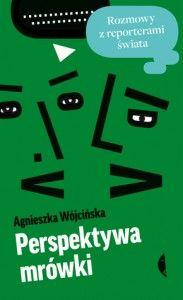 Agnieszka Wójcińska, Perspektywa mrówki