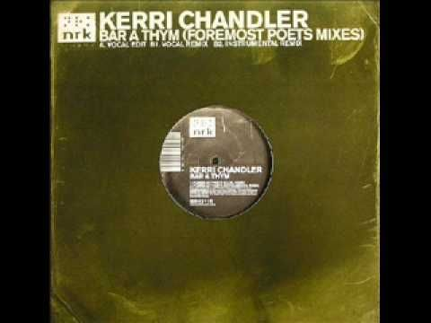 Kerri Chandler - Bar A Thym (Foremost Poets Vocal Remix) - YouTube