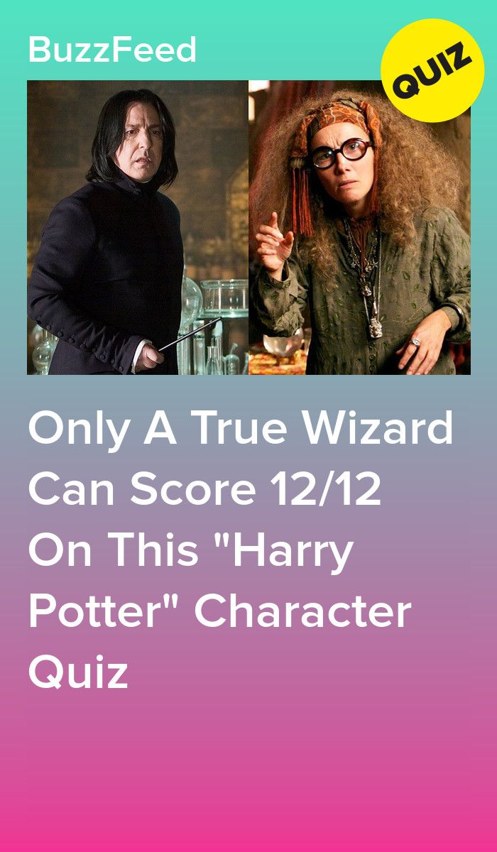 Only A True Wizard Can Score 12 12 On This Harry Potter Character Quiz Harry Potter Character Quiz Harry Potter House Quiz Harry Potter Buzzfeed