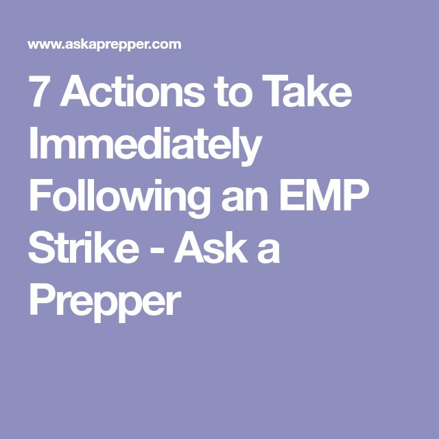 7 Actions to Take Immediately Following an EMP Strike - Ask a Prepper