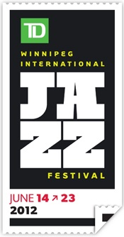 The 2012 TD Winnipeg International Jazz Festival takes place from June 14 to 23 in and around beautiful downtown Winnipeg.