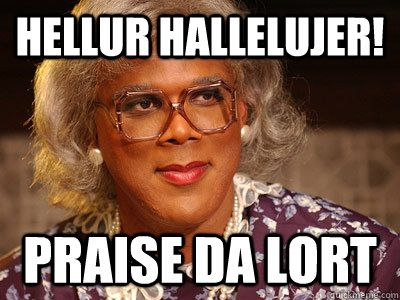 Love Madea!  This made me think of you, @Jocelyn Henson !