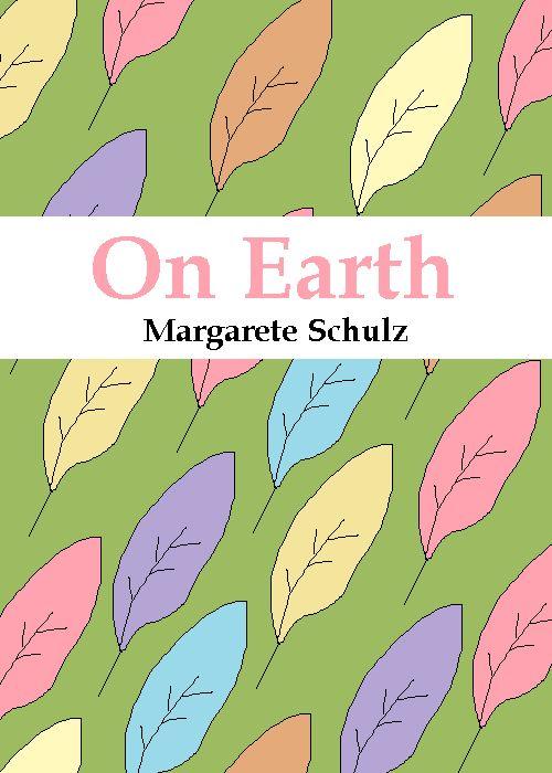On Earth - Margarete Schulz