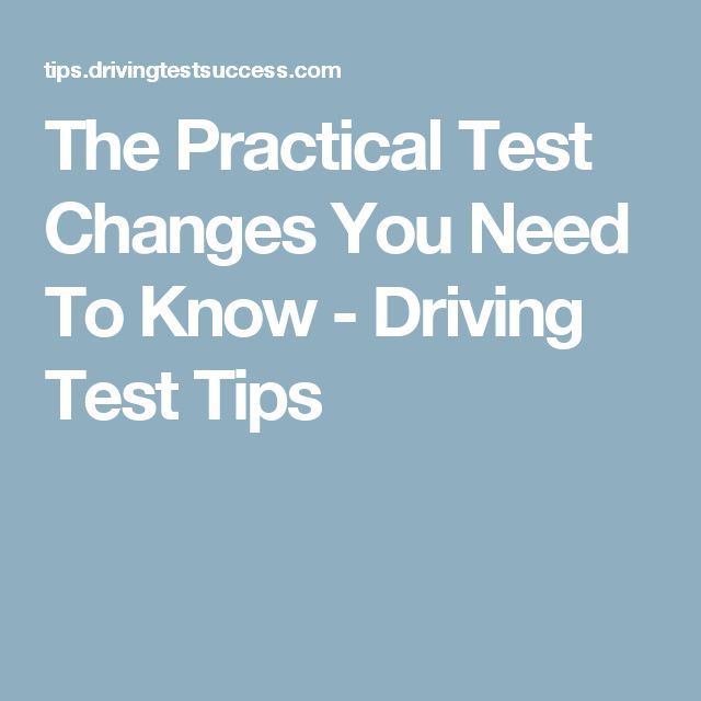The Practical Test Changes You Need To Know - Driving Test Tips