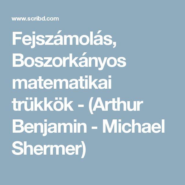 Fejszámolás, Boszorkányos matematikai trükkök - (Arthur Benjamin - Michael Shermer)
