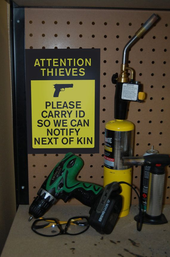Attention Thieves Please Carry ID So We Can Notify Next Of Kin