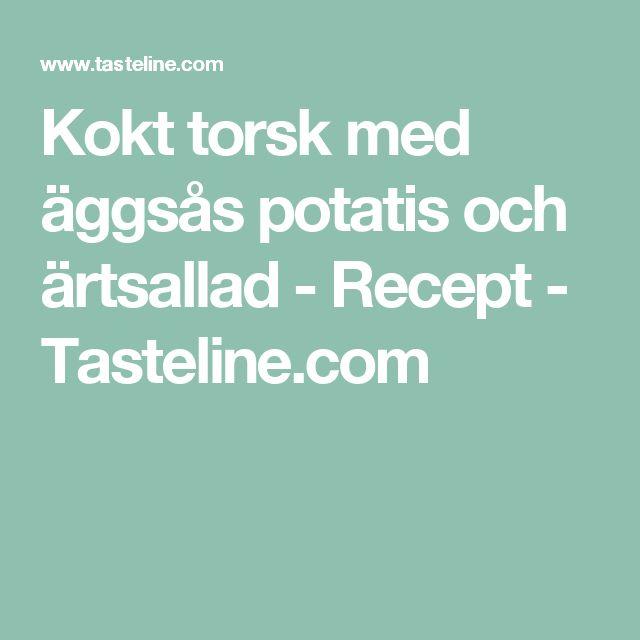 Kokt torsk med äggsås potatis och ärtsallad - Recept - Tasteline.com