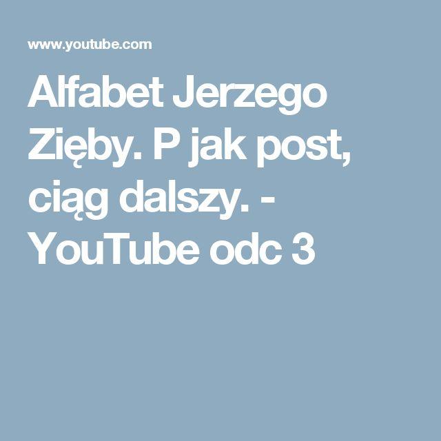 Alfabet Jerzego Zięby. P jak post, ciąg dalszy. - YouTube  odc  3