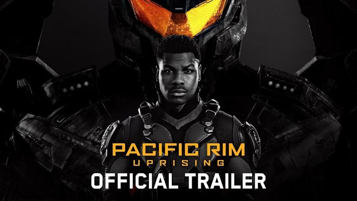 PACIFIC RIM UPRISING starring John Boyega & Scott Eastwood | Official Trailer | In theaters March 23, 2018