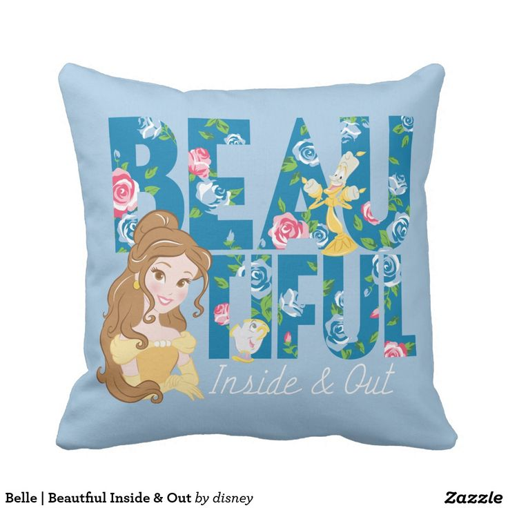 Belle | Beautfiul Inside & Out. Producto disponible en tienda Zazzle. Decoración para el hogar. Product available in Zazzle store. Home decoration. Regalos, Gifts. #cojín #pillows
