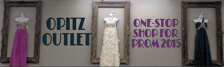 OPITZ OUTLET IS YOUR ONE-STOP SHOP FOR PROM 2015