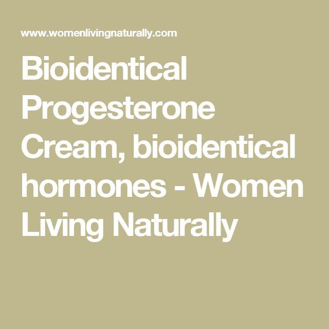 Bioidentical Progesterone Cream, bioidentical hormones - Women Living Naturally
