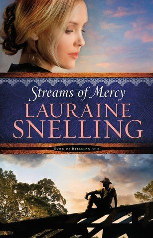 Streams of Mercy (Song of Blessing #3) - Lauraine Snelling