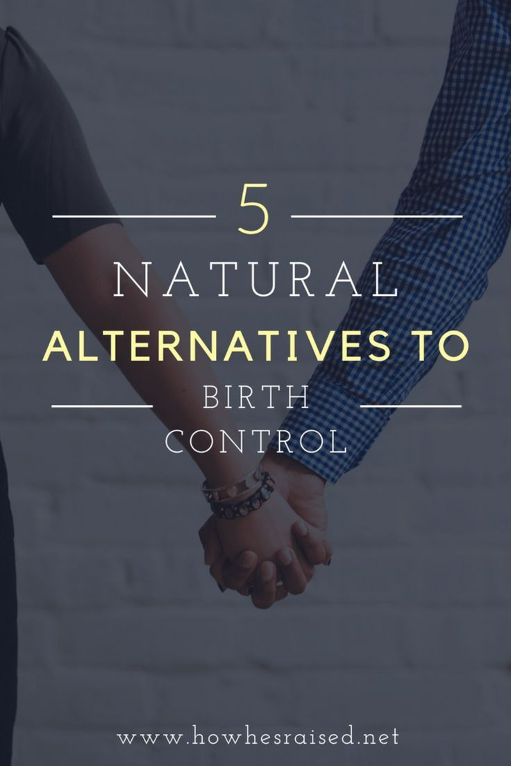 Natural Alternatives To Birth Control How Hes Raised