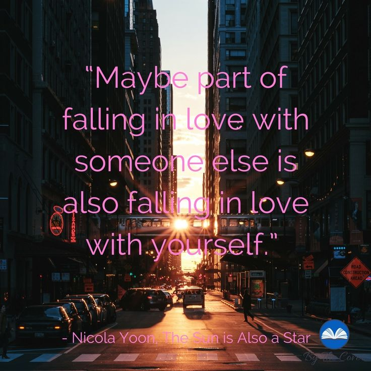 """Maybe part of falling in love with someone else is also falling in love with yourself."" -Nicola Yoon, The Sun is Also a Star  Review on bythecoverreview.com #blogger #bloggerlife #bloggersgetsocial #ontheblog #wordgasm #seablogger #seattleblogger #spilledink #book #books #bookreview #bookreviewoftheweek #quote #bookquote"