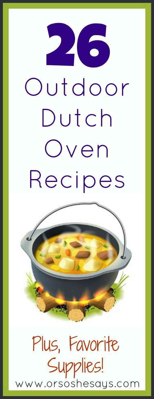 Love this 26 Outside Dutch Oven Recipes ~ Plus, Favourite Provides! (she: Mariah) - Or so she says...