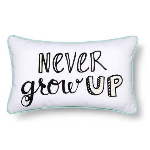 "Never Grow Up Throw Pillow - 20""x12"" - Multicolor - Pillowfort™"