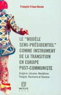 This single-authored volume provides studies of semi-presidential countries in Central and Eastern Europe