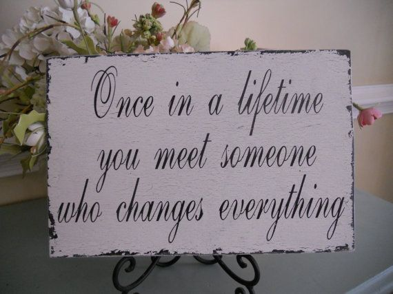 Once in a lifetime ...Ideas, Fashion Shoes, Lifetime, Scrapbook Quotes, Gift Cards, Guest Book, Homemade Signs, Love Quotes, Wedding Signs