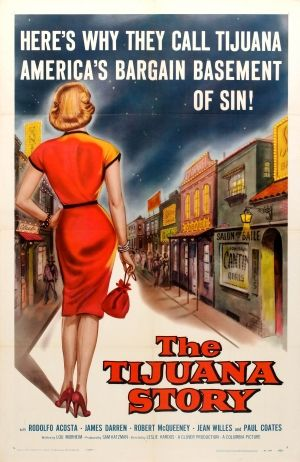"Tijuana Story B Movie USA, 1957 - original vintage movie poster for an American film The Tijuana Story ""Here's why they call Tijuana America's bargain basement of sin!"" directed by Leslie Kardos and starring Rodolfo Acosta, James Darren, Robert McQueeney, Jean Willes and Paul Coates listed on AntikBar.co.uk"