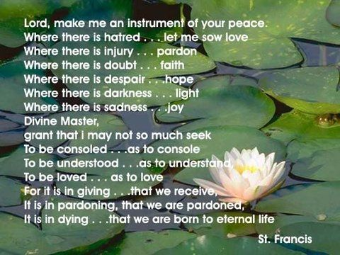 Make me an instrument of your peace.... St Francis Peace Prayer Photo by holymusic55 | Photobucket