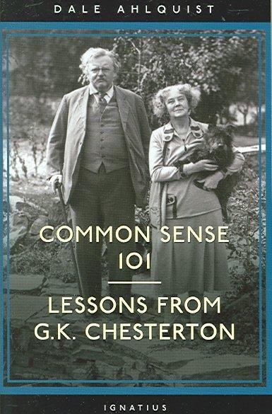 Common Sense 101: Lessons from G.K. Chesterton