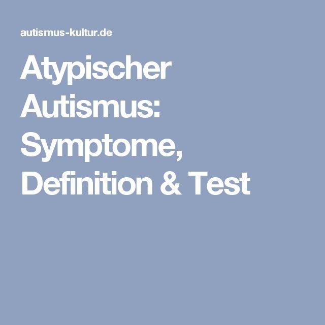 Atypischer Autismus: Symptome, Definition & Test