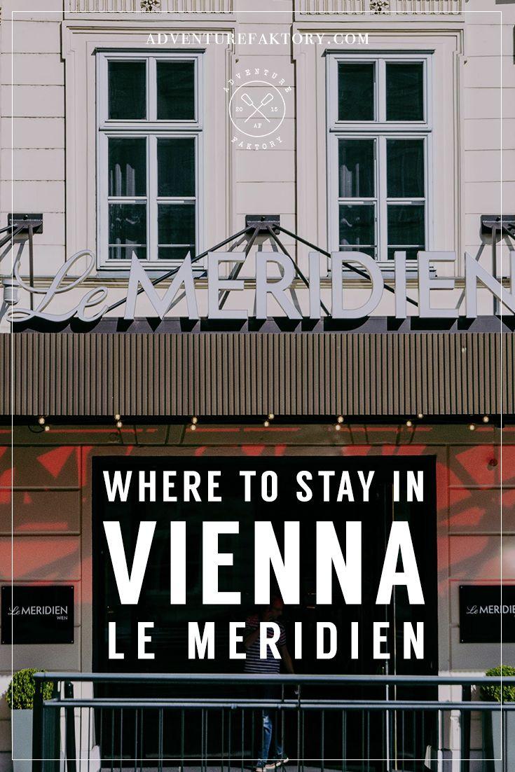 Le Méridien VIenna, Austria   Europe