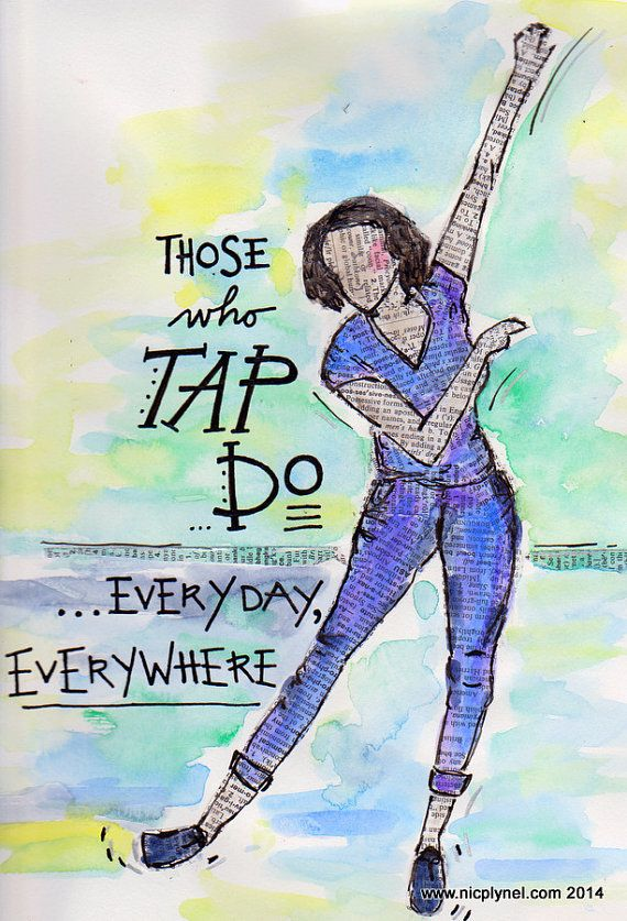 Tap Dancer and quote by Nicole Plymesser Nelson