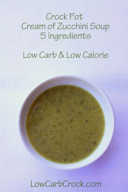 Crock Pot Cream of Zucchini Soup (Low Carb and Low Calorie)