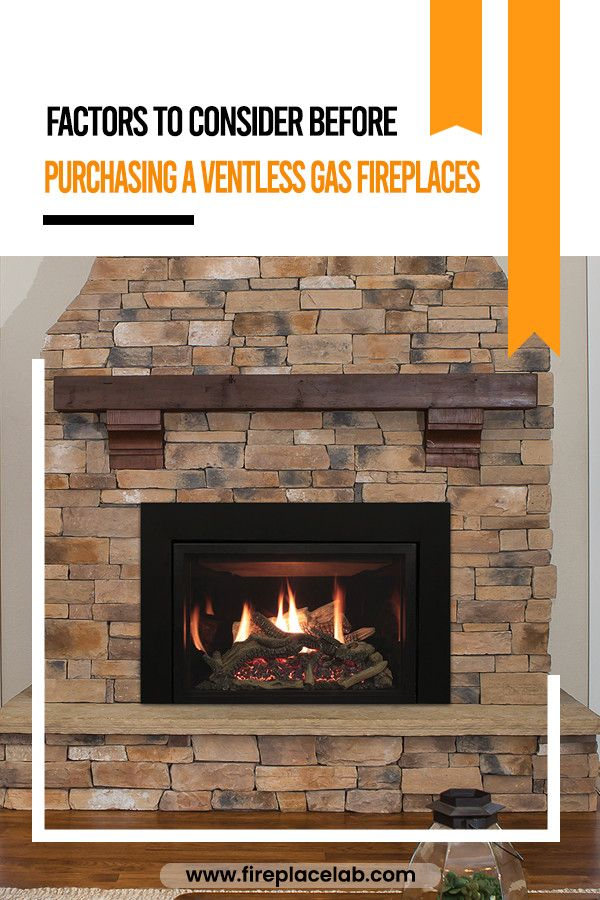 Factors To Consider Before Purchasing A Ventless Gas Fireplaces Ventless Fireplace Gas Fireplace Fireplace