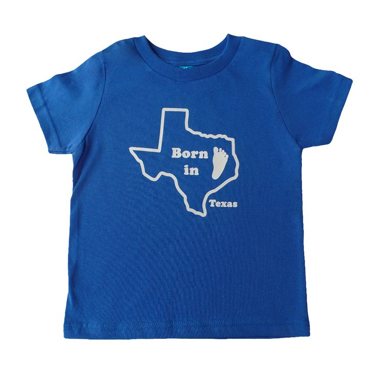 17 best images about born in texas graphic tees for kids for T shirt screen printing dallas tx