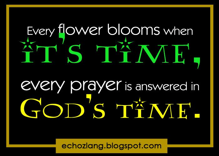 Short Tagalog Prayers God | ... flower blooms when it's time, every prayer is answered in God's time