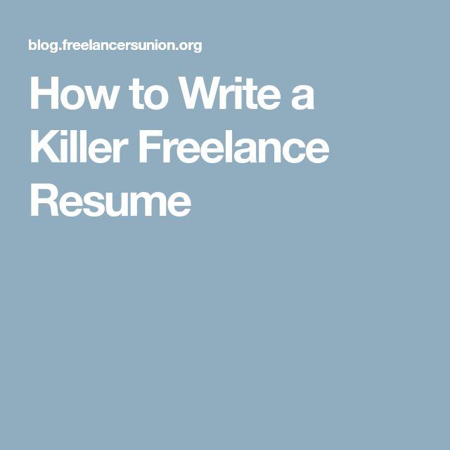 How to Write a Killer Freelance Resume