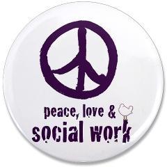 Peace, love & social work...
