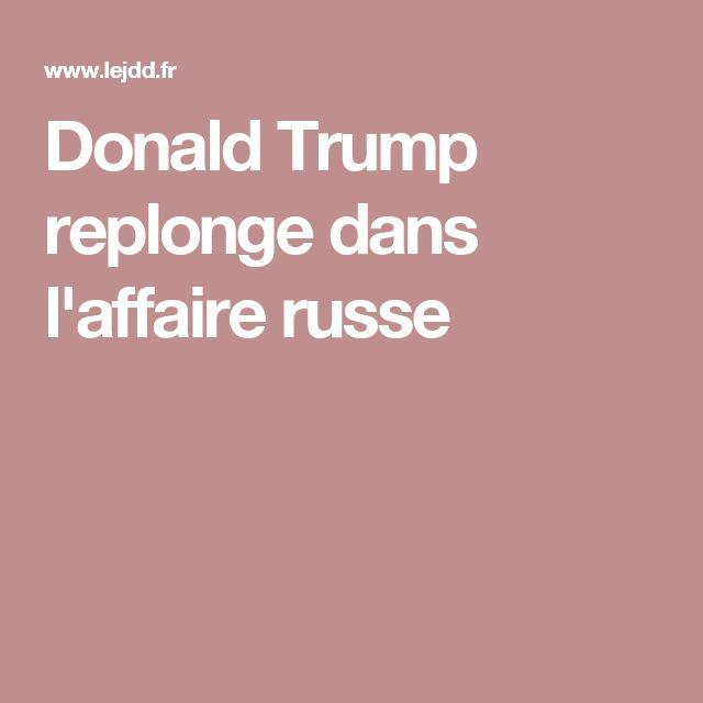 Donald Trump replonge dans l'affaire russe