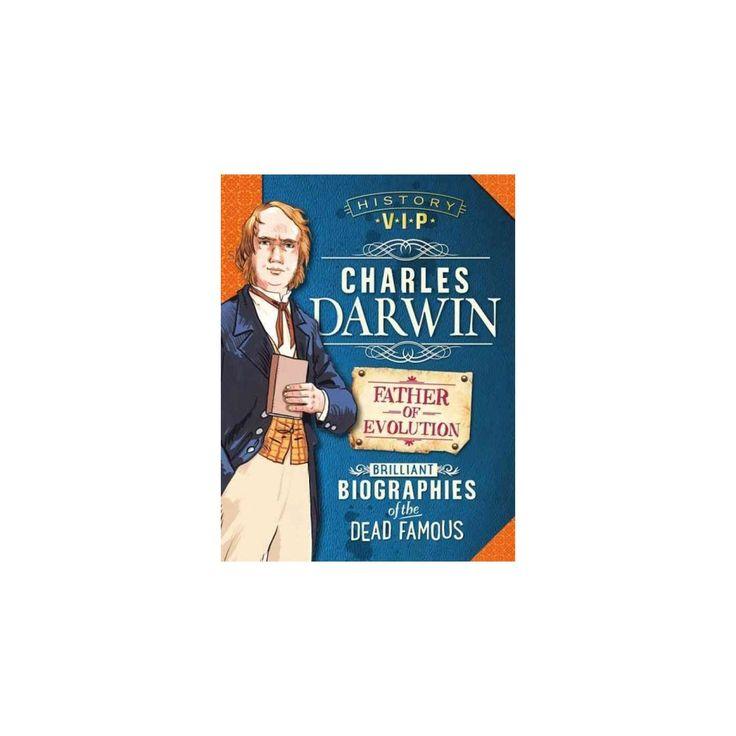 Charles Darwin : Brilliant Biographies of the Dead Famous (Hardcover) (Kay Barnham)