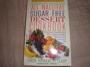 All Natural, Sugar Free Dessert Cookbook - No artificial sweeteners!