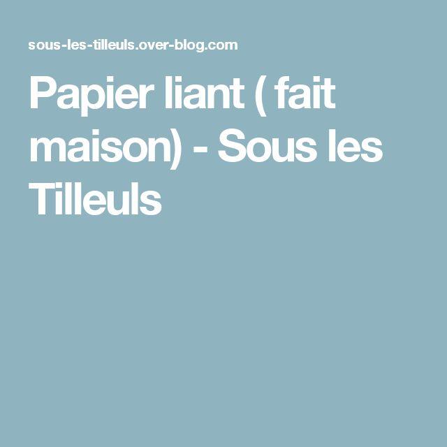 Papier liant ( fait maison) - Sous les Tilleuls