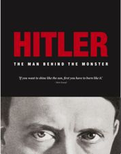 HITLER: The Man Behind The Monster by Michael Kerrigan | Amber Books Ltd, 224pp. An illustrated biography of the man who helped define the 20th century - who was Adolf Hitler?
