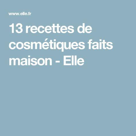 13 recettes de cosmétiques faits maison - Elle