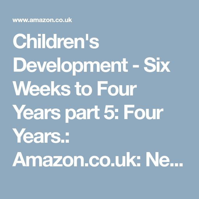 Children's Development - Six Weeks to Four Years part 5: Four Years.: Amazon.co.uk: Newcastle University: DVD & Blu-ray
