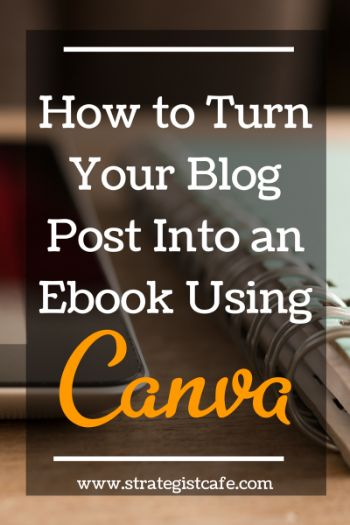 How to turn your blog post into an ebook using canva — Strategist Cafe [for Creative Entrepreneurs]