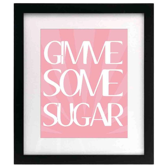GIMME SOME SUGAR, Color: Baby Pink, 8x10 Art Print by SouthernSlang, $12.00, color is customizable!!